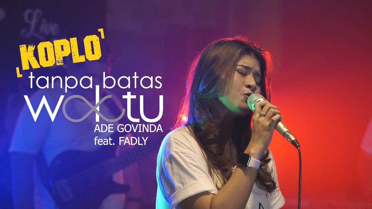 TANPA BATAS WAKTU - ADE GOVINDA FEAT. FADLY | Cover by Nabila Maharani with NM BOYS