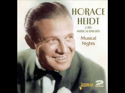 Horace Heidt and his Musical Knights. Say It Over And Over Again. 1940