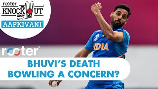 BHUVI's death bowling a CONCERN? 'Rooter' presents THE KNOCKOUT SHOW with #AapKiVani