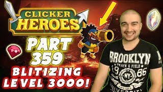 Clicker Heroes Walkthrough: Part 359 - BLITZING PAST LEVEL 3000! (PC Gameplay)