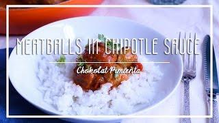 Meatballs in Chipotle Sauce  Chokolat Pimienta