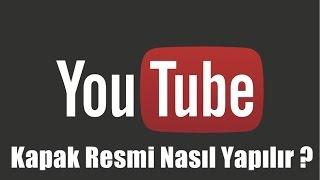 Youtube Kanal Resim Nasıl Yapılır ?
