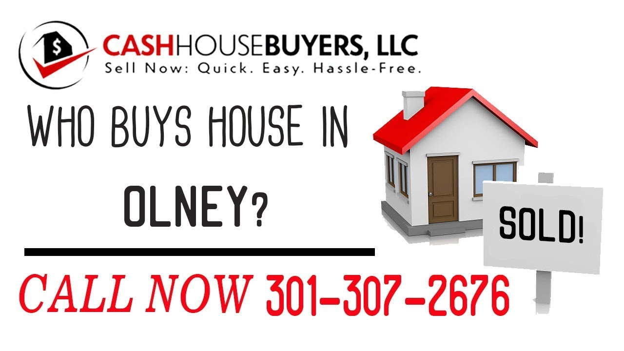 Who Buys Houses Olney MD | Call 301 307 2676 | We Buy Houses Company Olney MD
