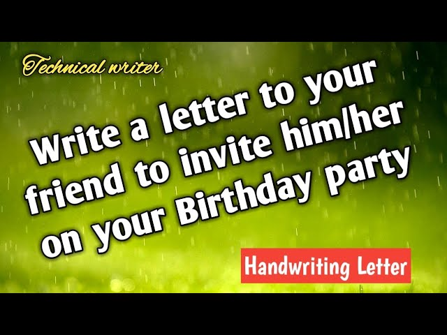 write a letter to your friend to invite