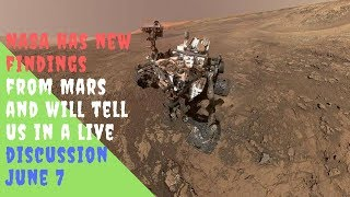 NASA has new findings from Mars and will tell us in a live discussion June 7