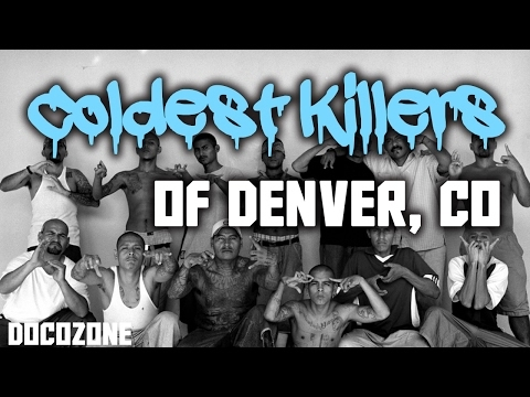 Gangs in Denver Documentary 2017 HD - COLDEST KILLERS IN COL