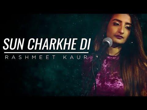 Sun Charkhe Di   Rashmeet Kaur