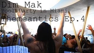 Dim Mak Pool Party in Miami: Themeantics Ep.4