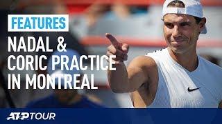 Rafael Nadal Practice In Montreal   FEATURES   ATP