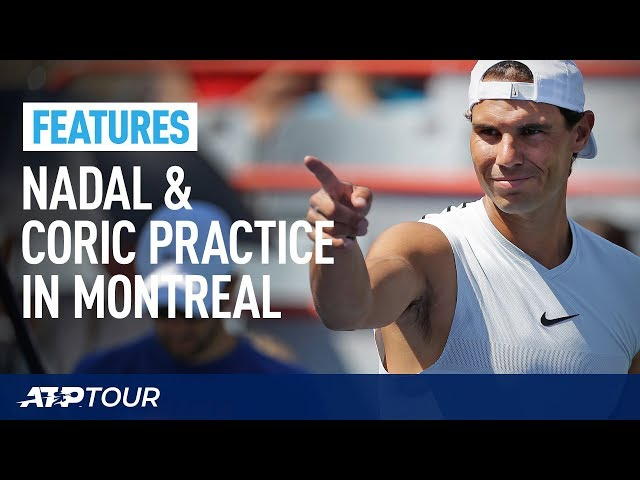 Rafael Nadal Practice In Montreal | FEATURES | ATP