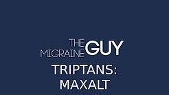 The Migraine Guy - Triptans (Maxalt)