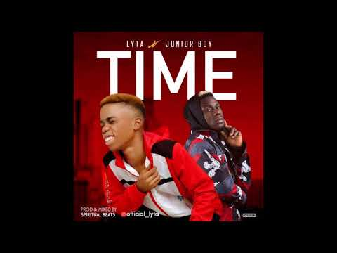 Lyta ft Junior Boy - Time #ToluMo