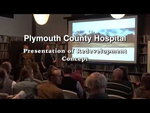Plymouth County Hospital Presentation of Redevelopment Concept