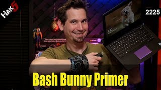 Bash Bunny Primer - Hak5  2225