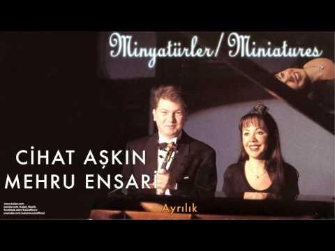 Cihat Aşkın & Mehru Ensari - Ayrılık [ Minyatürler 1998 © Kalan Müzik ]