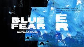 Armin Van Buuren - Blue Fear (Eelke Kleijn Night Extended Remix)