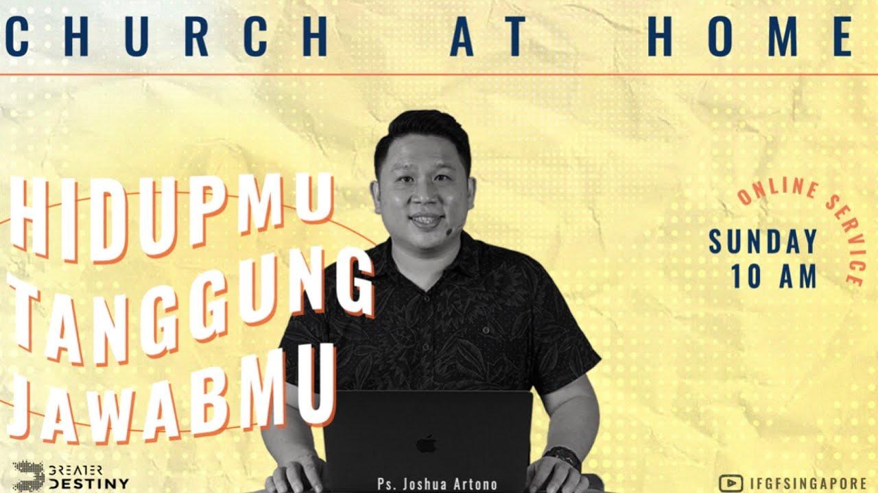 BOUNCE BACK: Hidupmu Tanggung Jawabmu - Ps. Joshua Artono