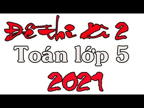 ĐỀ THI CUỐI HỌC KÌ 2 MÔN TOÁN LỚP 5 NĂM 2021