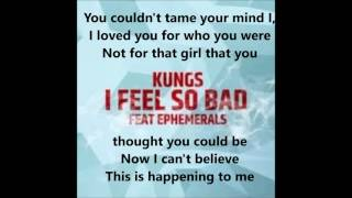 Kungs ft  Ephemerals   I FEEL SO BAD Lyrics