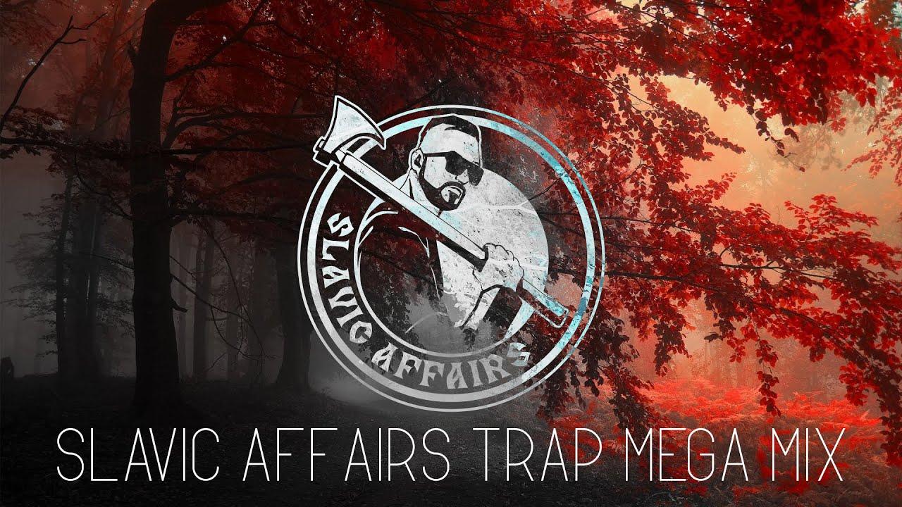 Slavic Trap Mega Mix 1h By Slavic Affairs