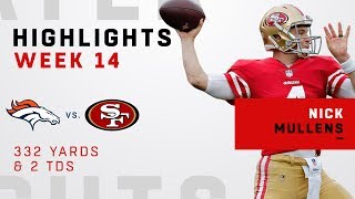 Nick Mullens Highlights vs. Broncos