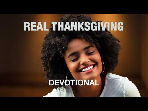 What Real Thanksgiving Looks Like - Devotional