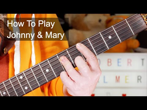 'Johnny & Mary' Robert Palmer Guitar Lesson