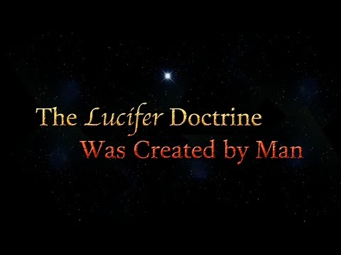 The Lucifer Doctrine Was Created By Man
