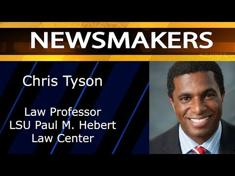 Newsmakers - 09/27/17 - Chris Tyson, LSU Law, The Challenges of Building an Equitable Baton Rouge