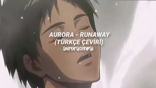 🖇️ aurora — runaway (türkçe çeviri)