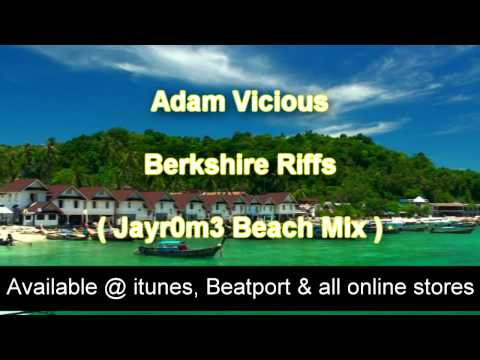 Adam Vicious - Berkshire Riffs ( Jayr0m3 Beach Mix )