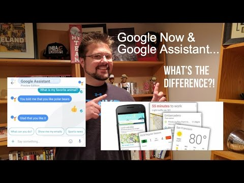 Google Assistant vs  Google Now -- What's the difference?