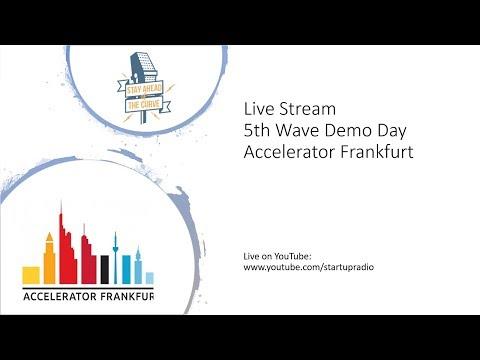 Live Stream - Accelerator Frankfurt 5th Wave Demo Day