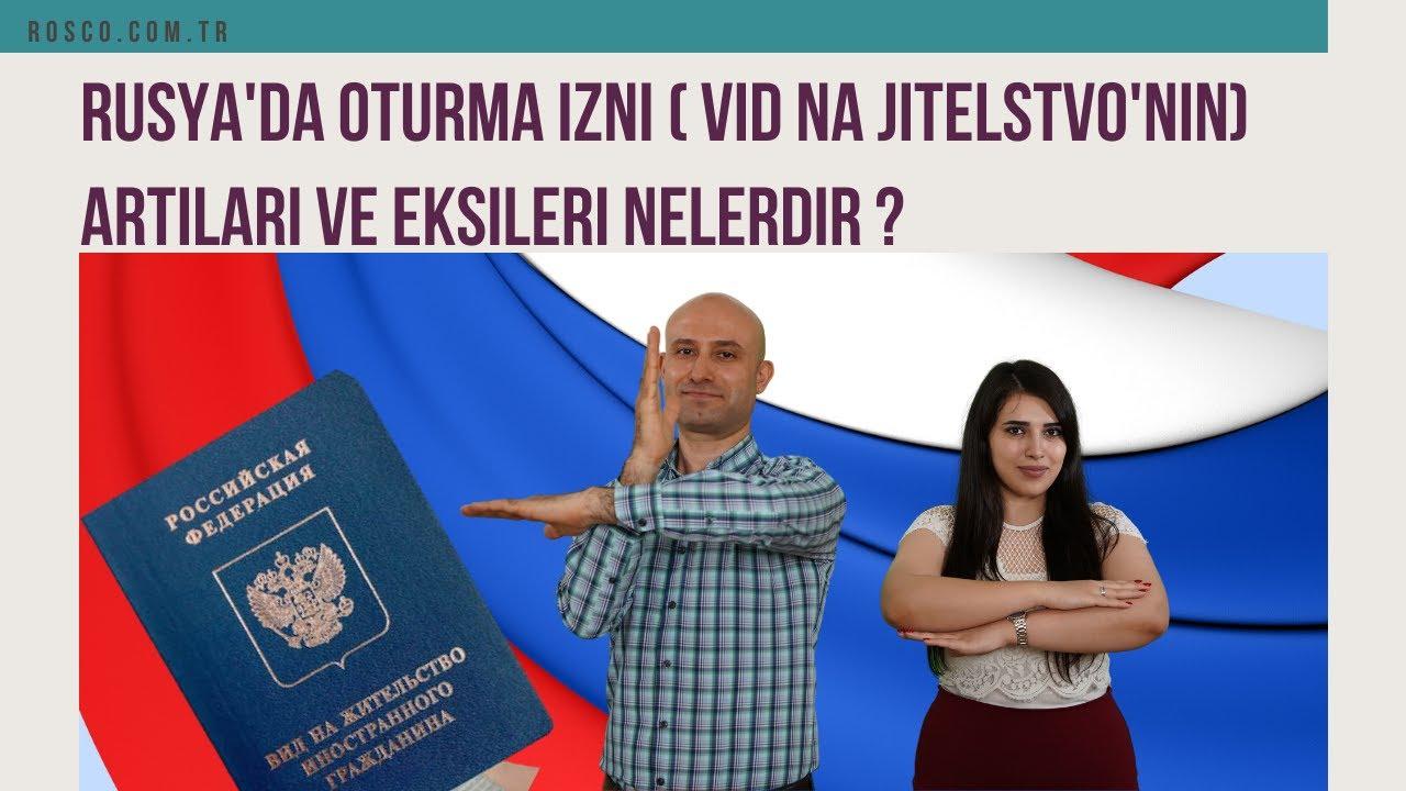 Rusya'da oturma izni ( Vid Na Jitelstvo'nın) artıları ve eksileri nelerdir?