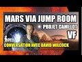 CONVERSATION AVEC DAVID WILCOCK: MARS VIA JUMP ROOM PROJET CAMELOT VF MDDTV