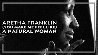 Aretha Franklin - (You Make Me Feel Like) A Natural Woman (Official Lyric Video)