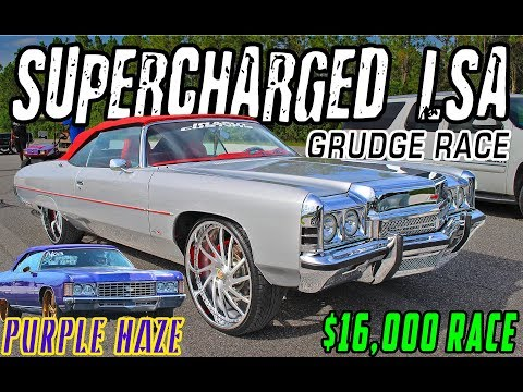 SAVIJLIFE VS PURPLE HAZE :  $16,000 SUPERCHARGED DONK GRUDGE RACE - Get Down or Lay Down