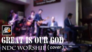 NDC Worship - Datanglah Dan Bertahta/Great Is Our God (Live Musik Cover)
