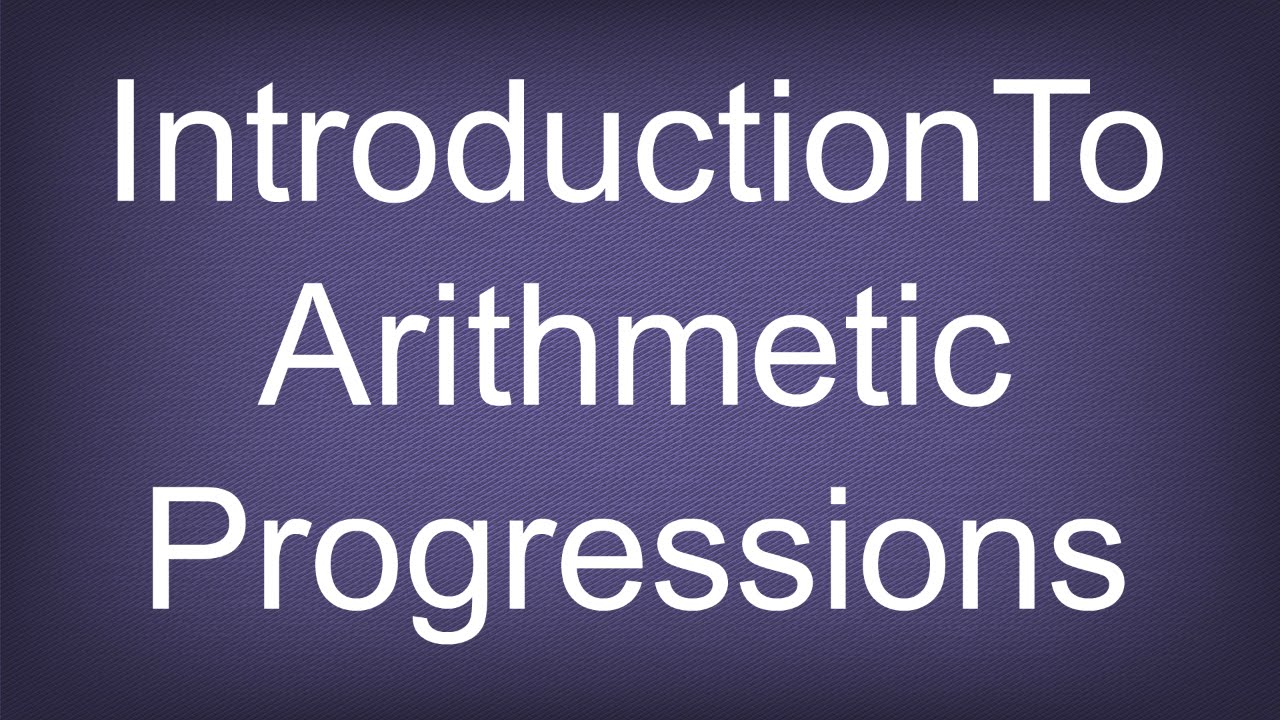 Worksheet Teaching Aids Of Arithmetic Progressions introduction to arithmetic progressions maths arithmetic