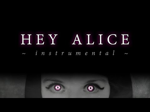Hey Alice - Instrumental/Karaoke Version