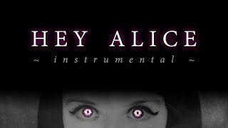 Hey Alice - Instrumental/Karaoke Version