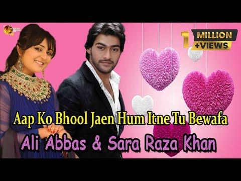 Aap Ko Bhool Jaen Hum Itne Tu Bewafa  Ali Abbas  Sara Raza Khan   Song