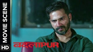 Say hello to the liar | Badlapur | Movie Scene