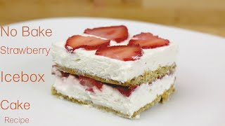 No Bake Strawberry Ice Box Cake
