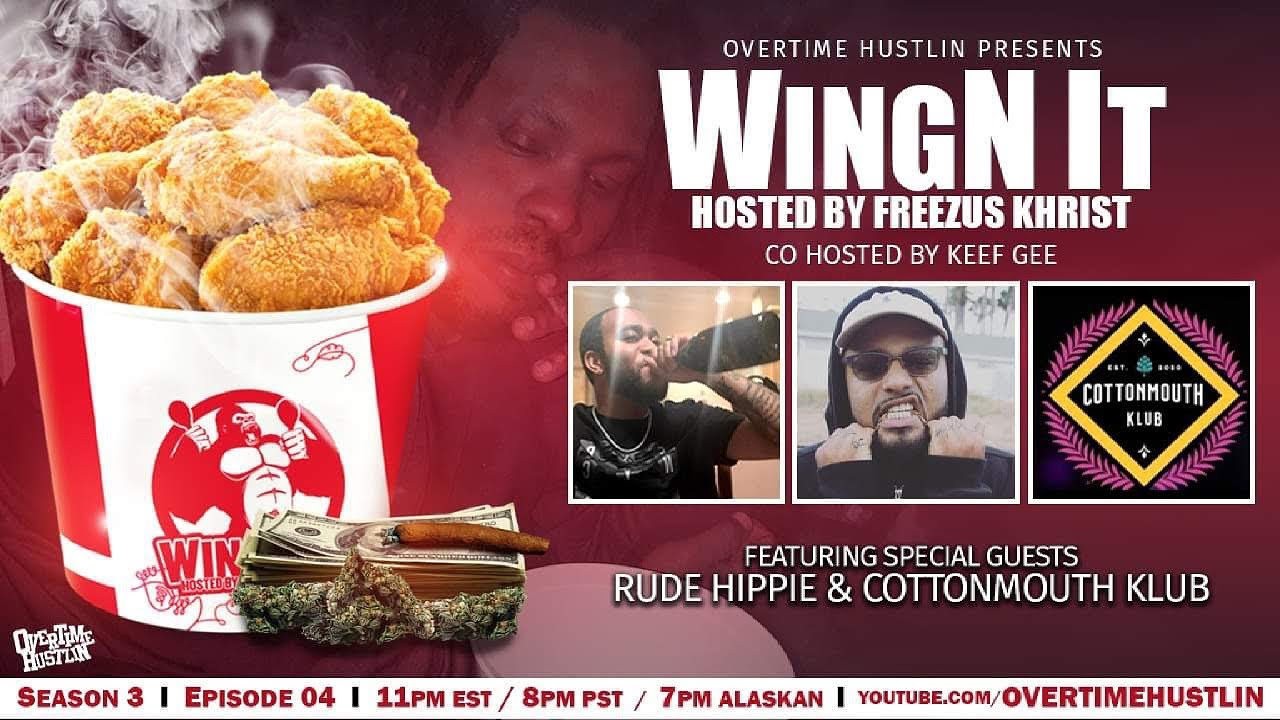 WingN It (Hosted By Freezus Khrist) : Season 3 Ep. 4 : Rude Hippie / CottonMouth Klub