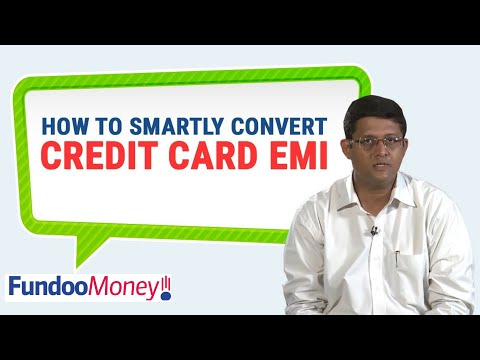 How To Smartly Convert Credit Card Emi