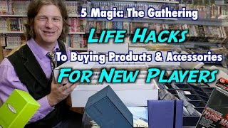 MTG - 5 Magic: The Gathering Life Hacks To Buying Products And Accessories For New Players!