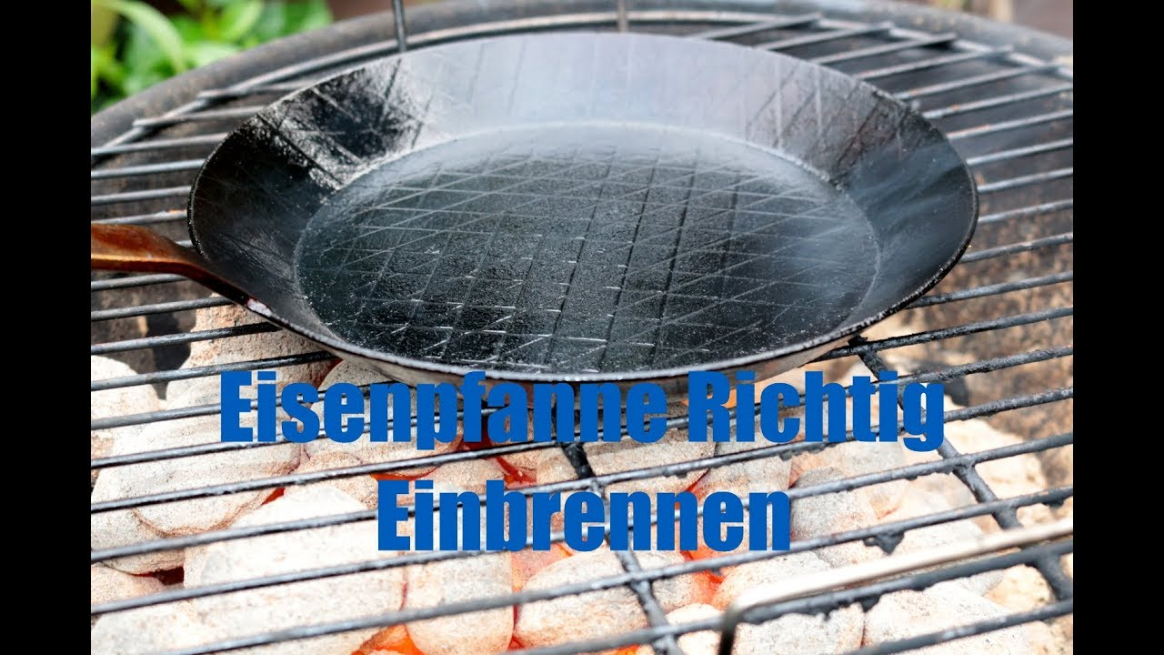 Weber Holzkohlegrill Einbrennen : Eisenpfanne richtig einbrennen youtube