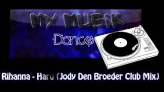 [My Musik Dance] Rihanna - Hard (Jody Den Broeder Club Mix)