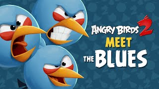 Angry Birds 2 – Meet The Blues: Cool With Ice!